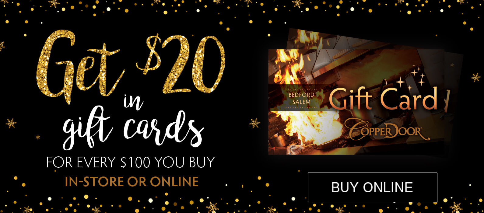 Copper Door Holiday Gift Cards - Buy $100 Get $20