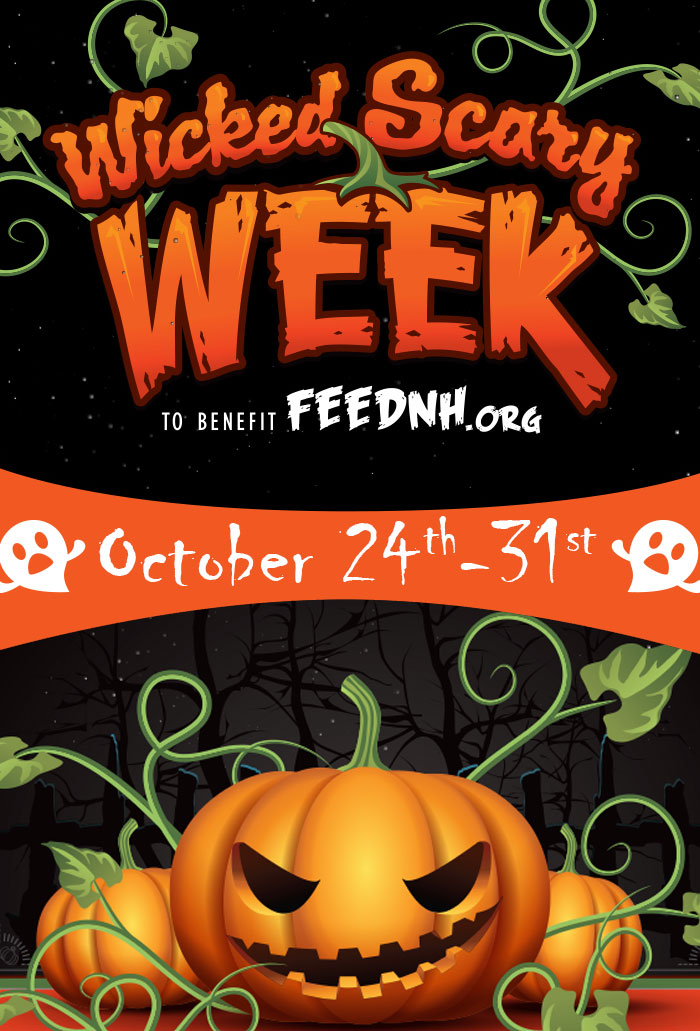 Wicked Scary Week To Benefit FEEDNH.org October 24-31
